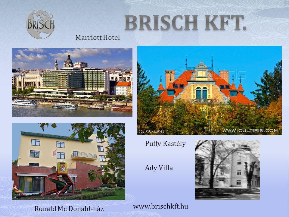BRISCH KFT. Marriott Hotel Puffy Kastély Ady Villa www.brischkft.hu