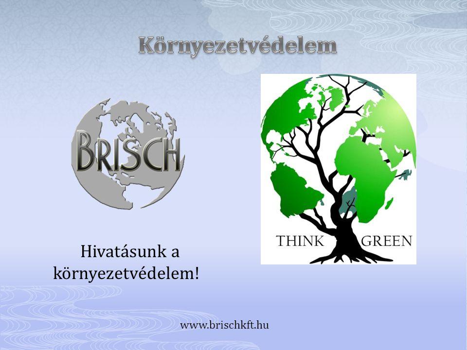 Hivatásunk a környezetvédelem!