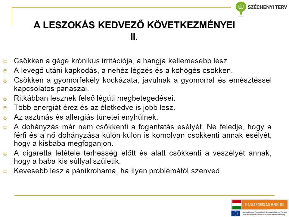A LESZOKÁS KEDVEZŐ KÖVETKEZMÉNYEI II.