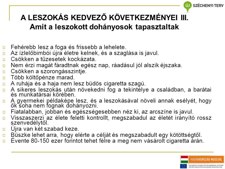 A LESZOKÁS KEDVEZŐ KÖVETKEZMÉNYEI III.