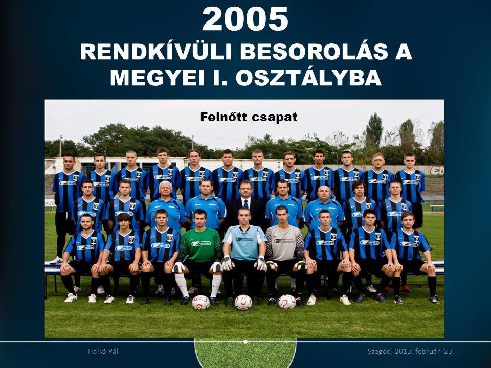 2005 RENDKÍVÜLI BESOROLÁS A MEGYEI I. OSZTÁLYBA