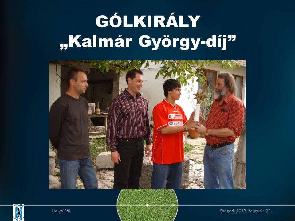 """GÓLKIRÁLY """"Kalmár György-díj"""