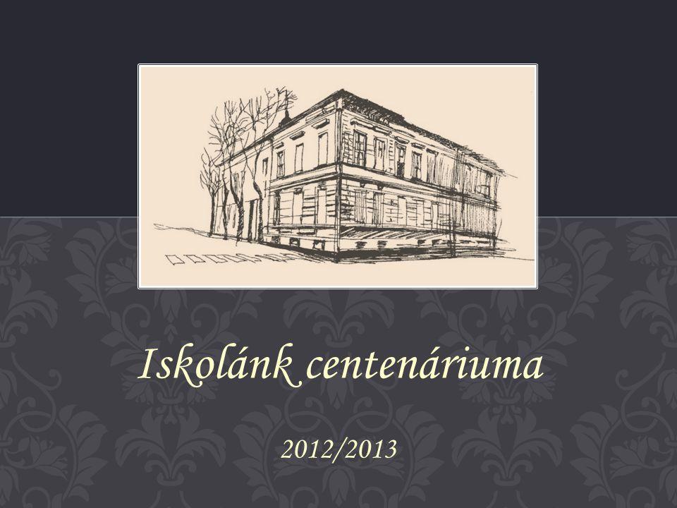 Iskolánk centenáriuma