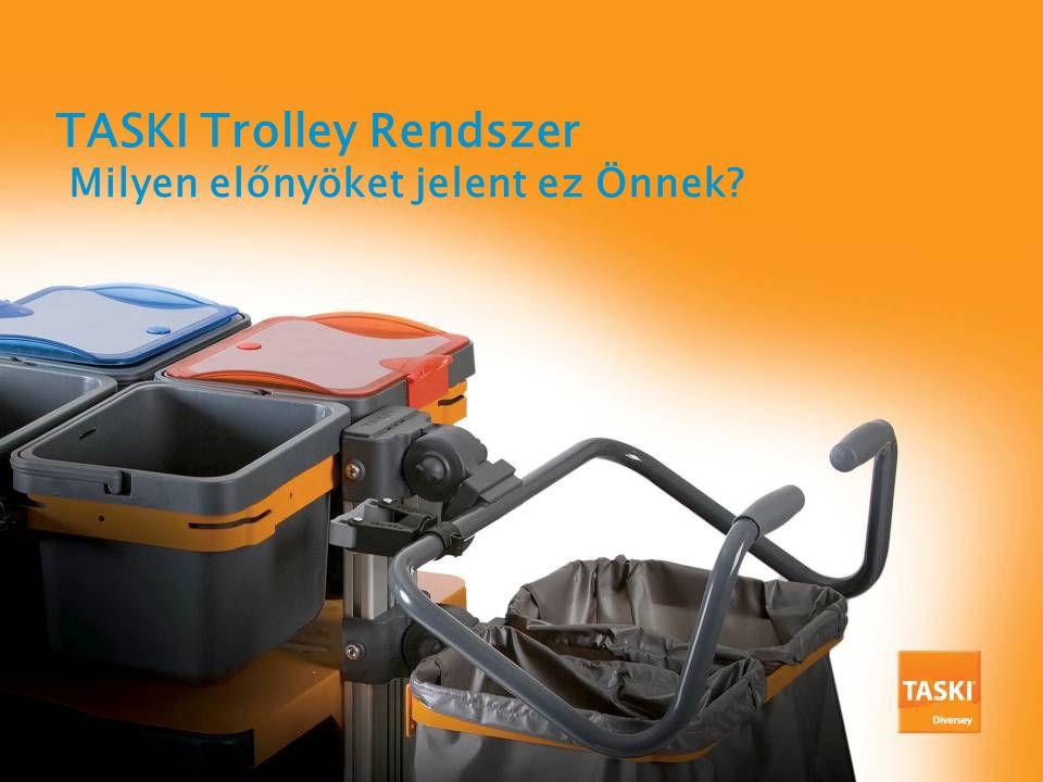 TASKI Trolley Rendszer Milyen előnyöket jelent ez Önnek