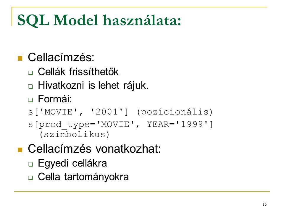 SQL Model használata: Cellacímzés: Cellacímzés vonatkozhat: