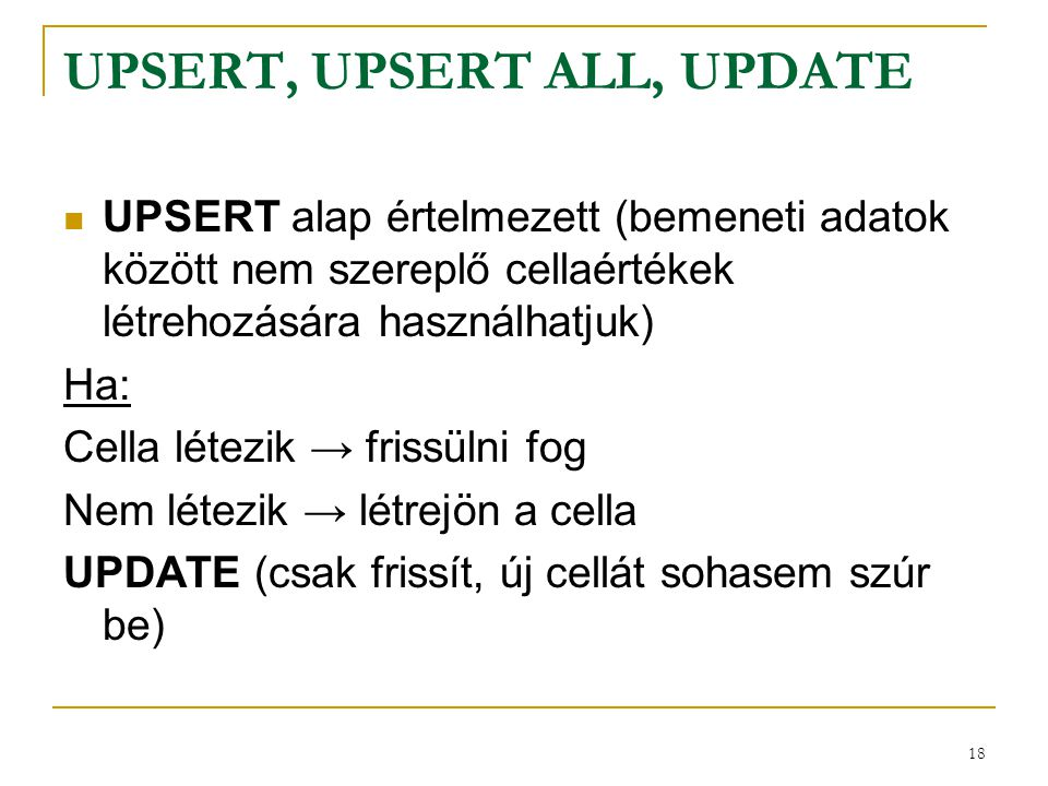 UPSERT, UPSERT ALL, UPDATE