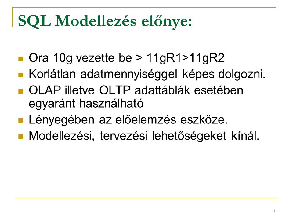 SQL Modellezés előnye: