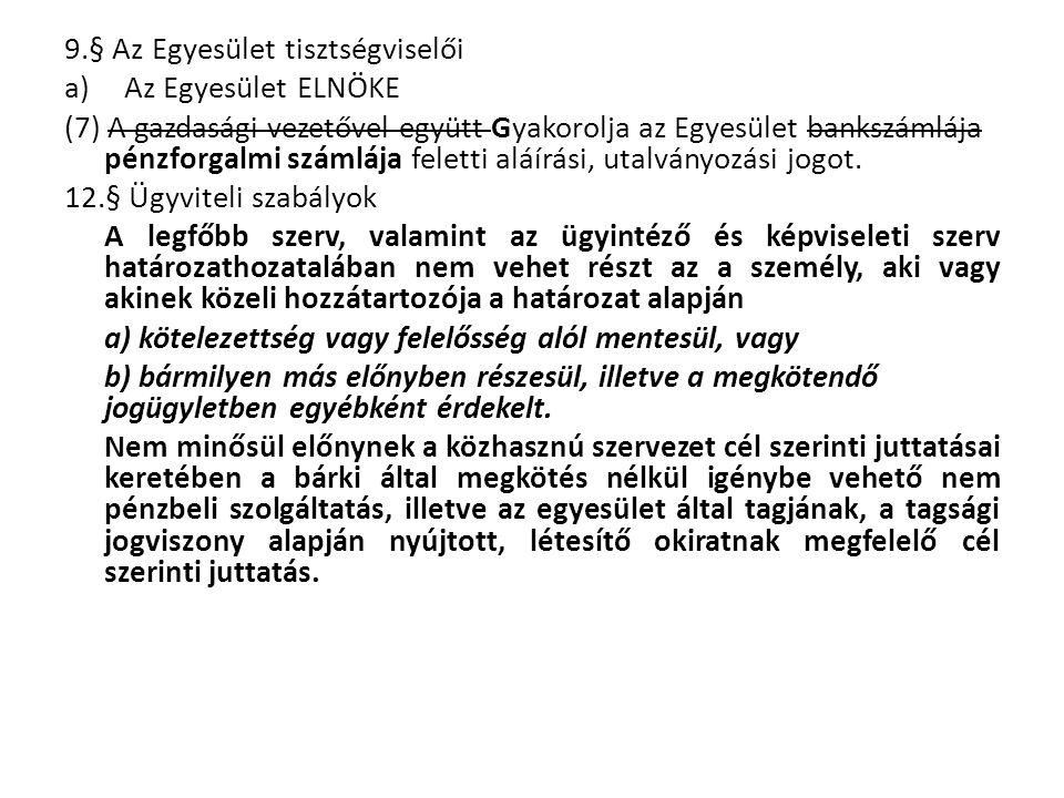 9.§ Az Egyesület tisztségviselői