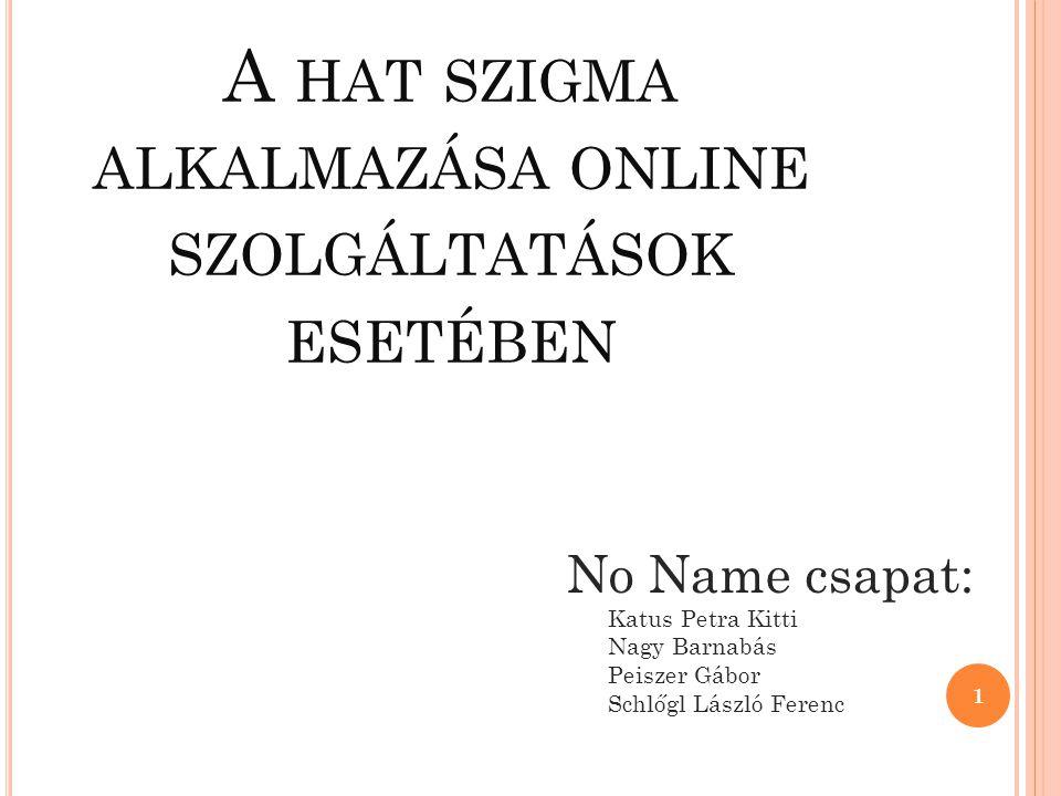 A hat szigma alkalmazása online szolgáltatások esetében