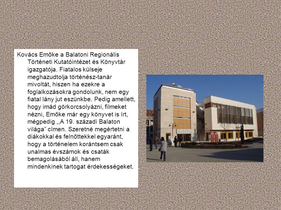 Kovács Emőke a Balatoni Regionális Történeti Kutatóintézet és Könyvtár igazgatója.