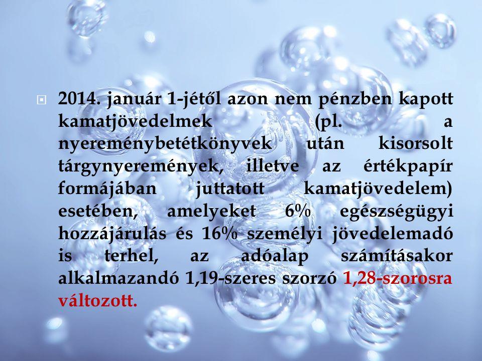 2014. január 1-jétől azon nem pénzben kapott kamatjövedelmek (pl