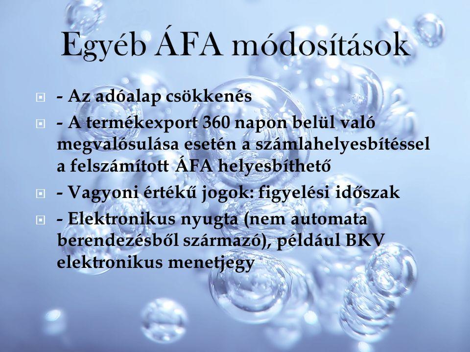 Egyéb ÁFA módosítások - Az adóalap csökkenés