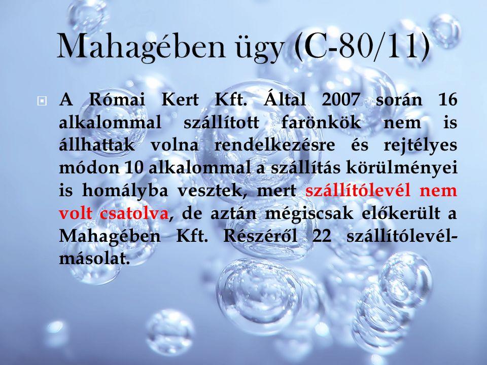 Mahagében ügy (C-80/11)