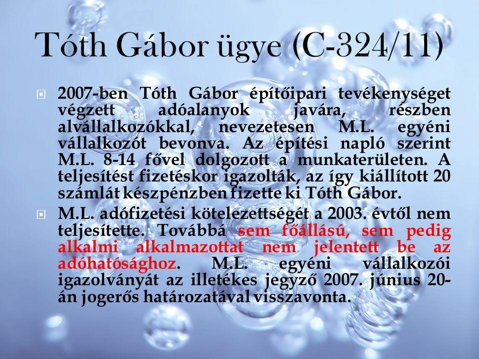 Tóth Gábor ügye (C-324/11)