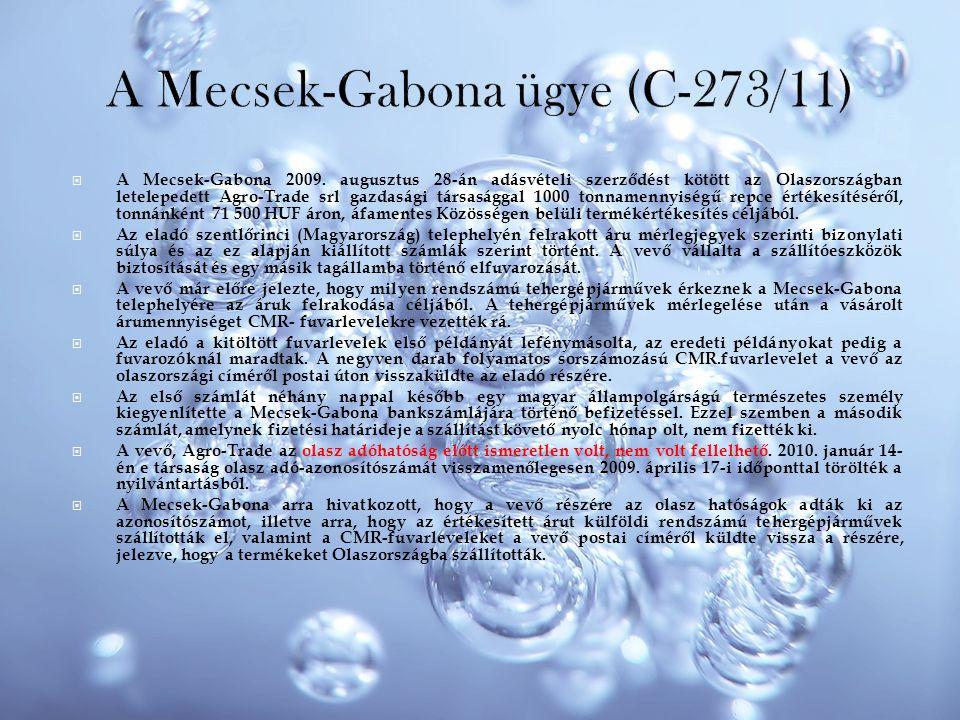 A Mecsek-Gabona ügye (C-273/11)