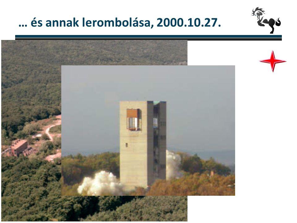 … és annak lerombolása, 2000.10.27.