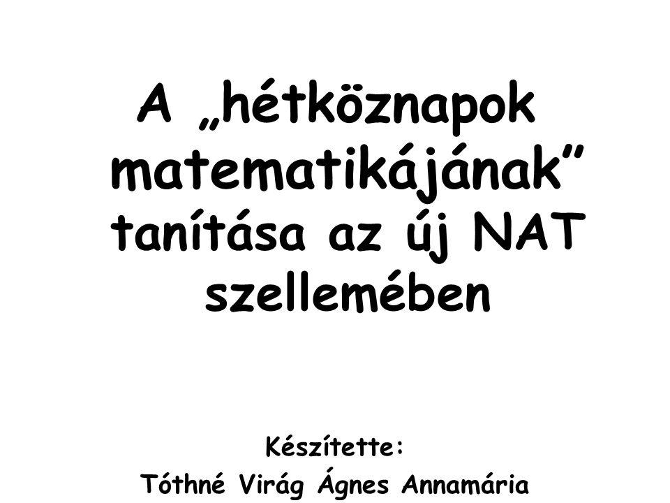 """A """"hétköznapok matematikájának tanítása az új NAT szellemében"""