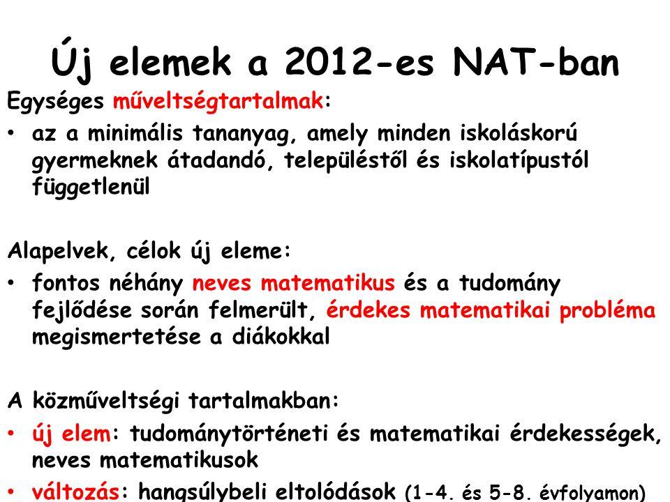 Új elemek a 2012-es NAT-ban Egységes műveltségtartalmak: