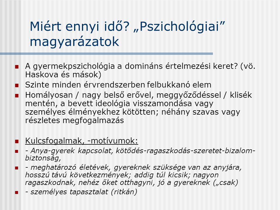 """Miért ennyi idő """"Pszichológiai magyarázatok"""