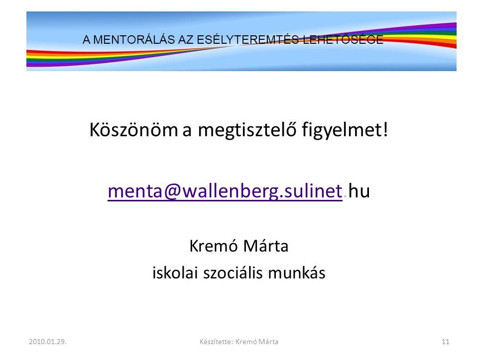 Köszönöm a megtisztelő figyelmet! menta@wallenberg.sulinet.hu
