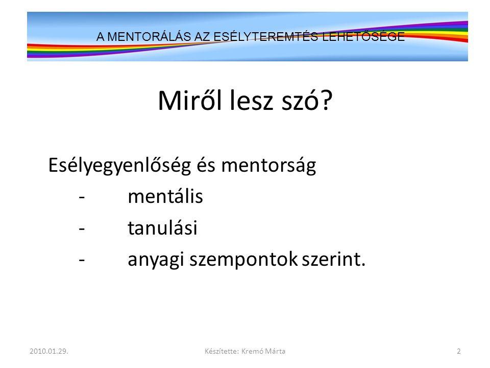 Miről lesz szó Esélyegyenlőség és mentorság - mentális - tanulási