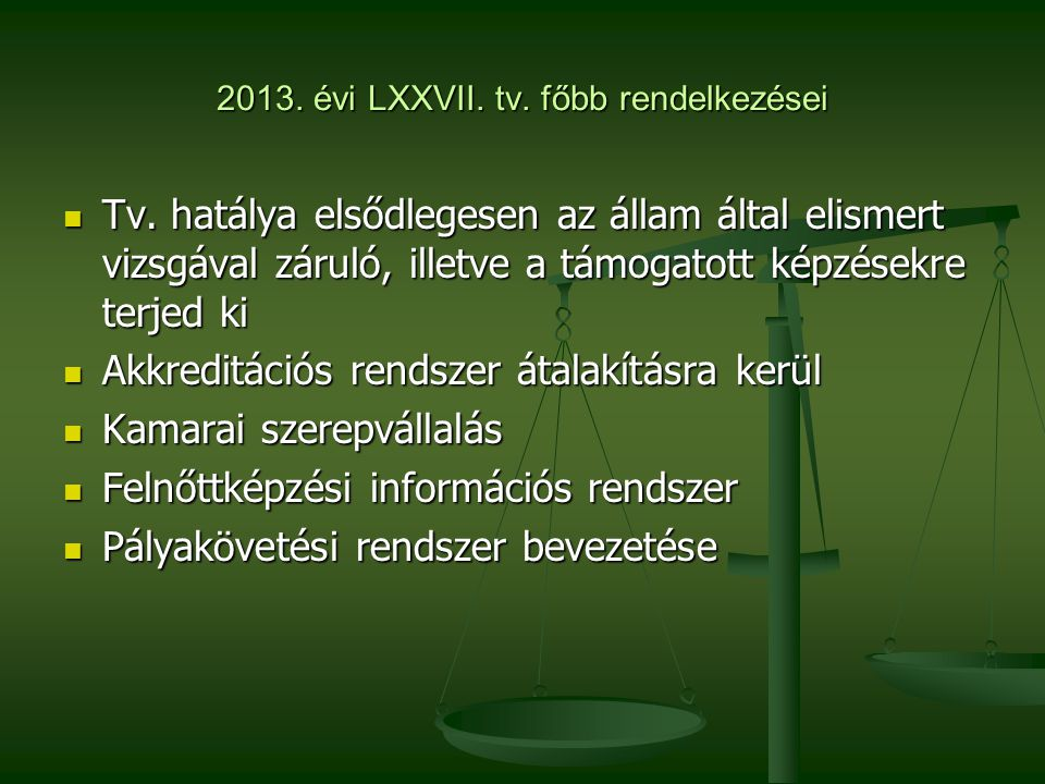 2013. évi LXXVII. tv. főbb rendelkezései