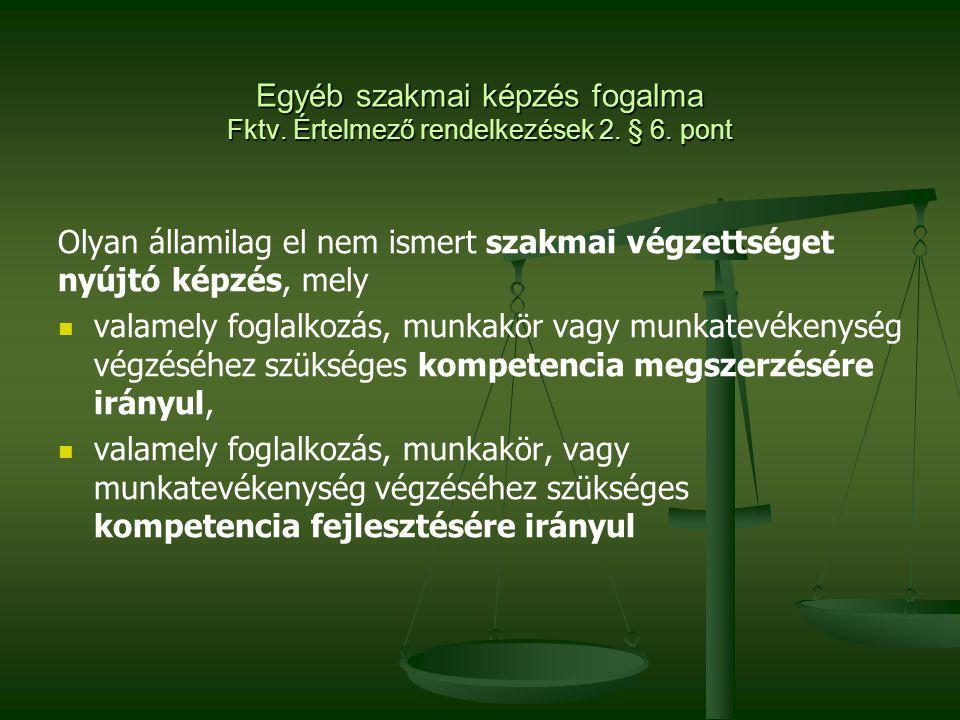 Egyéb szakmai képzés fogalma Fktv. Értelmező rendelkezések 2. § 6. pont