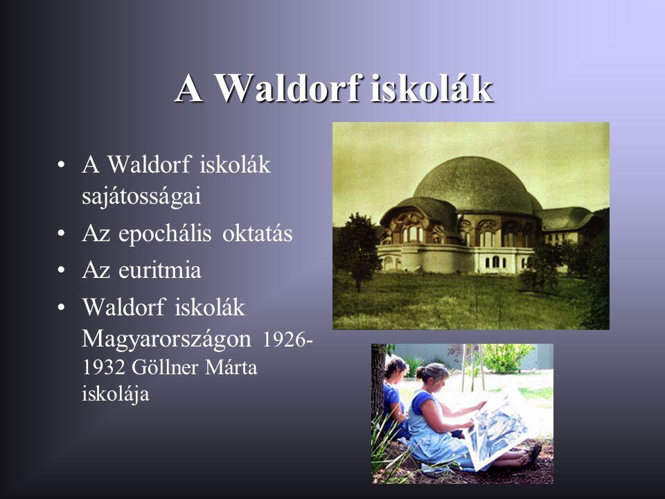 A Waldorf iskolák A Waldorf iskolák sajátosságai Az epochális oktatás