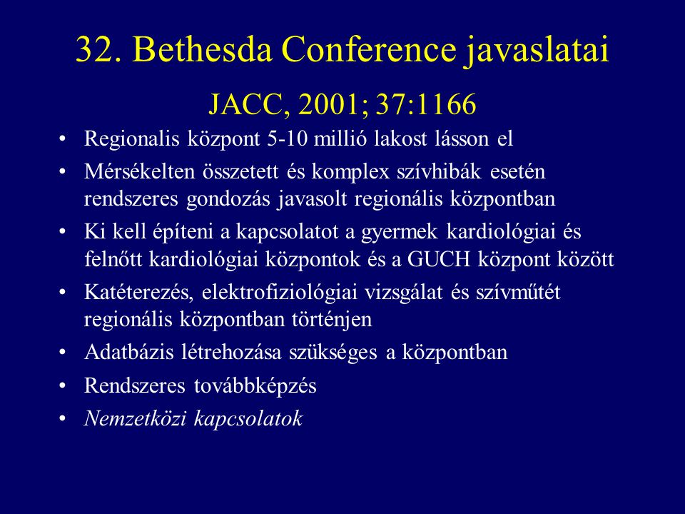 32. Bethesda Conference javaslatai JACC, 2001; 37:1166