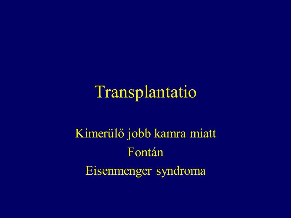Kimerülő jobb kamra miatt Fontán Eisenmenger syndroma