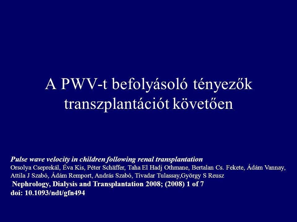 A PWV-t befolyásoló tényezők transzplantációt követően