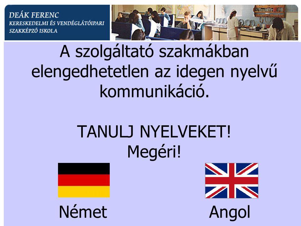 A szolgáltató szakmákban elengedhetetlen az idegen nyelvű kommunikáció