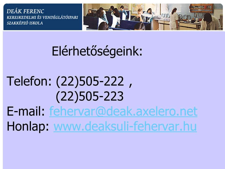 Elérhetőségeink: Telefon: (22)505-222 ,