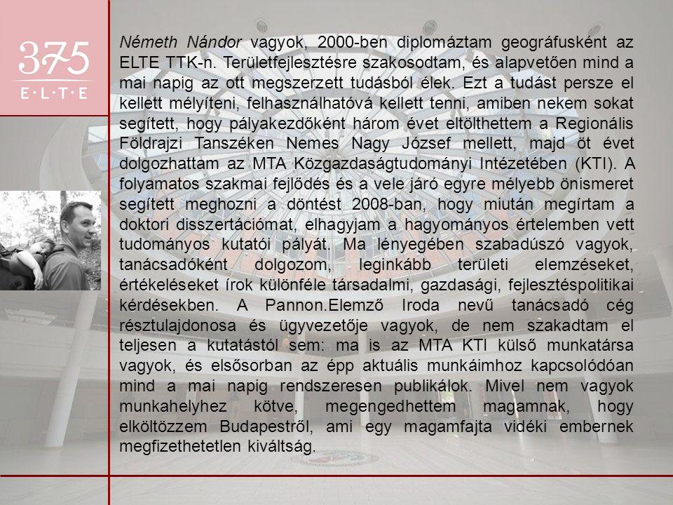 Németh Nándor vagyok, 2000-ben diplomáztam geográfusként az ELTE TTK-n