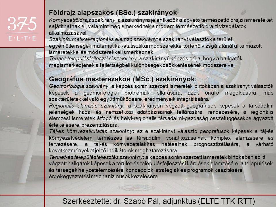 Szerkesztette: dr. Szabó Pál, adjunktus (ELTE TTK RTT)