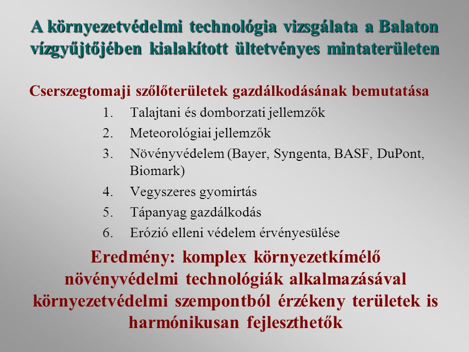 A környezetvédelmi technológia vizsgálata a Balaton vízgyűjtőjében kialakított ültetvényes mintaterületen