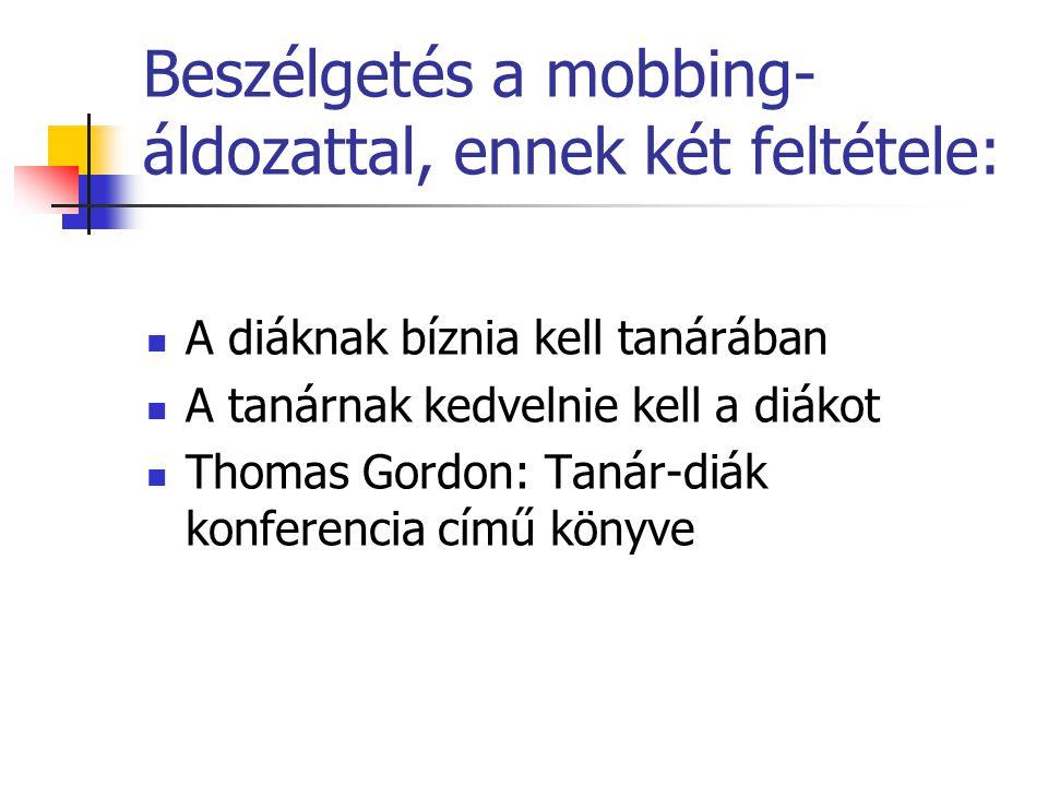 Beszélgetés a mobbing-áldozattal, ennek két feltétele: