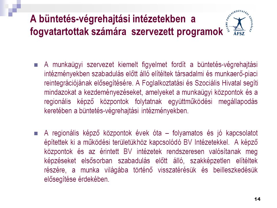 A büntetés-végrehajtási intézetekben a fogvatartottak számára szervezett programok