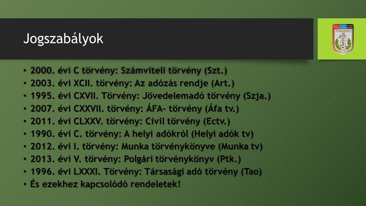 Jogszabályok 2000. évi C törvény: Számviteli törvény (Szt.)