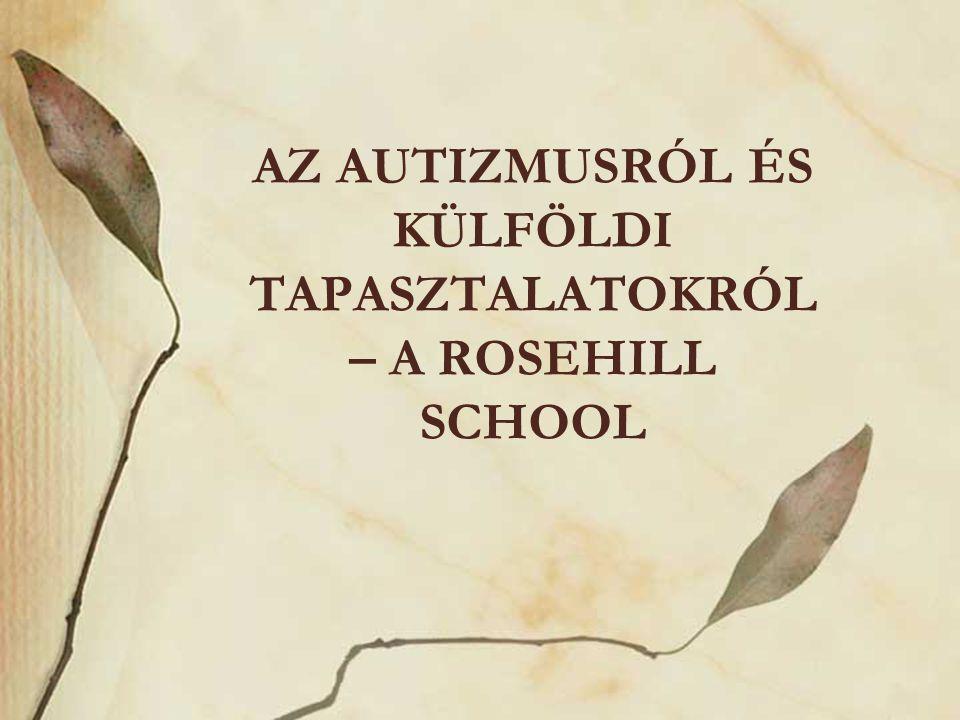 Az autizmusról és külföldi tapasztalatokról – A Rosehill School