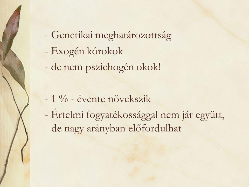 - Genetikai meghatározottság