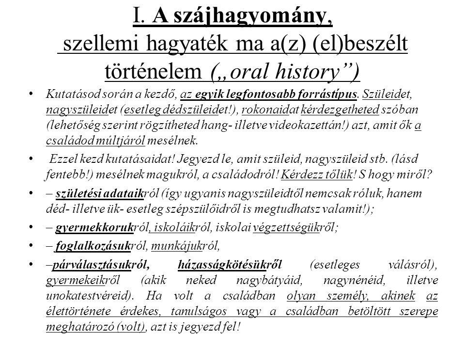 """I. A szájhagyomány, szellemi hagyaték ma a(z) (el)beszélt történelem (""""oral history )"""