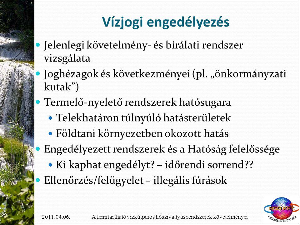 """Vízjogi engedélyezés Jelenlegi követelmény- és bírálati rendszer vizsgálata. Joghézagok és következményei (pl. """"önkormányzati kutak )"""