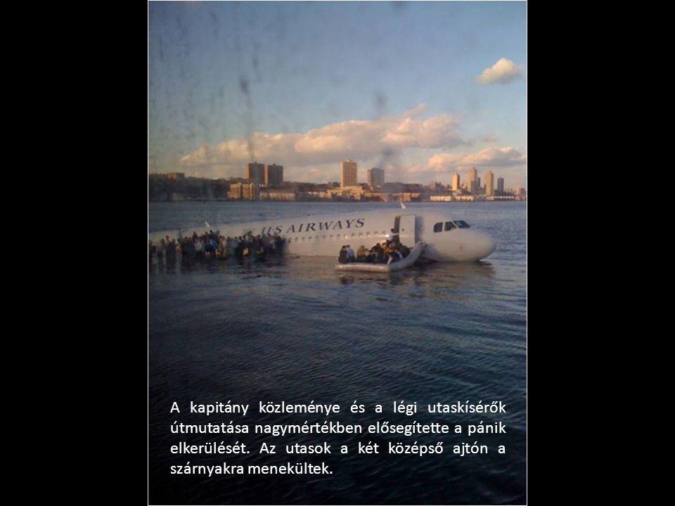 A kapitány közleménye és a légi utaskísérők útmutatása nagymértékben elősegítette a pánik elkerülését.
