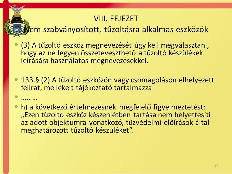 VIII. FEJEZET Nem szabványosított, tűzoltásra alkalmas eszközök
