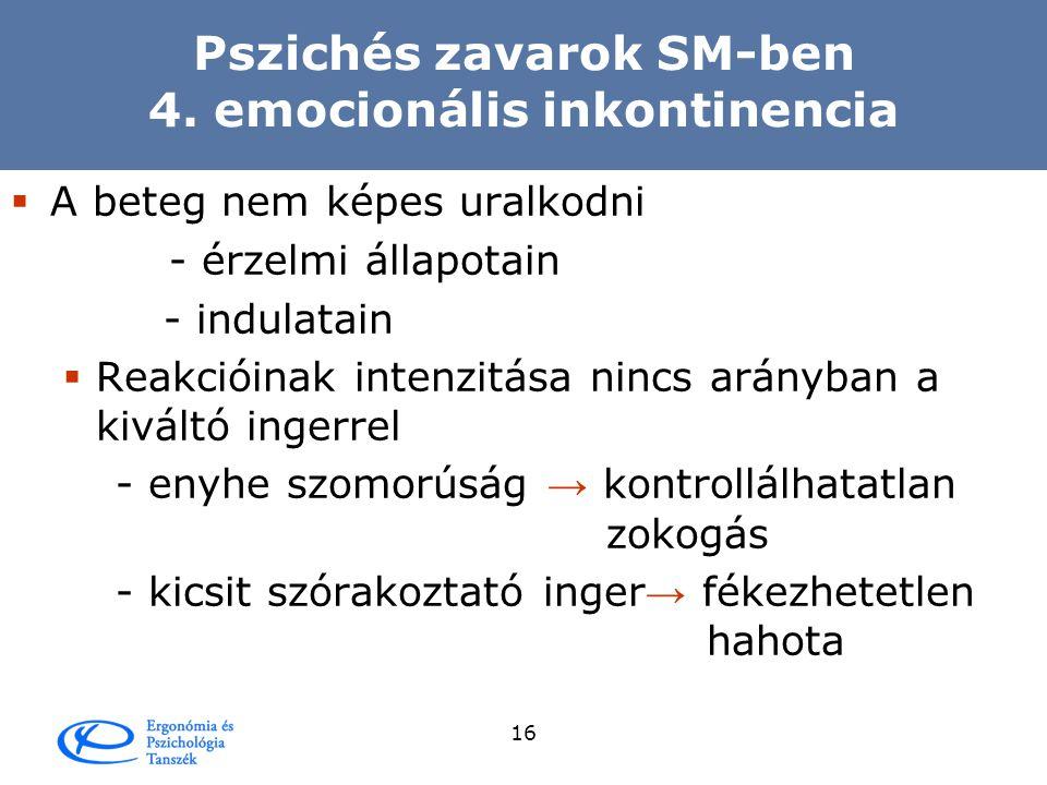Pszichés zavarok SM-ben 4. emocionális inkontinencia