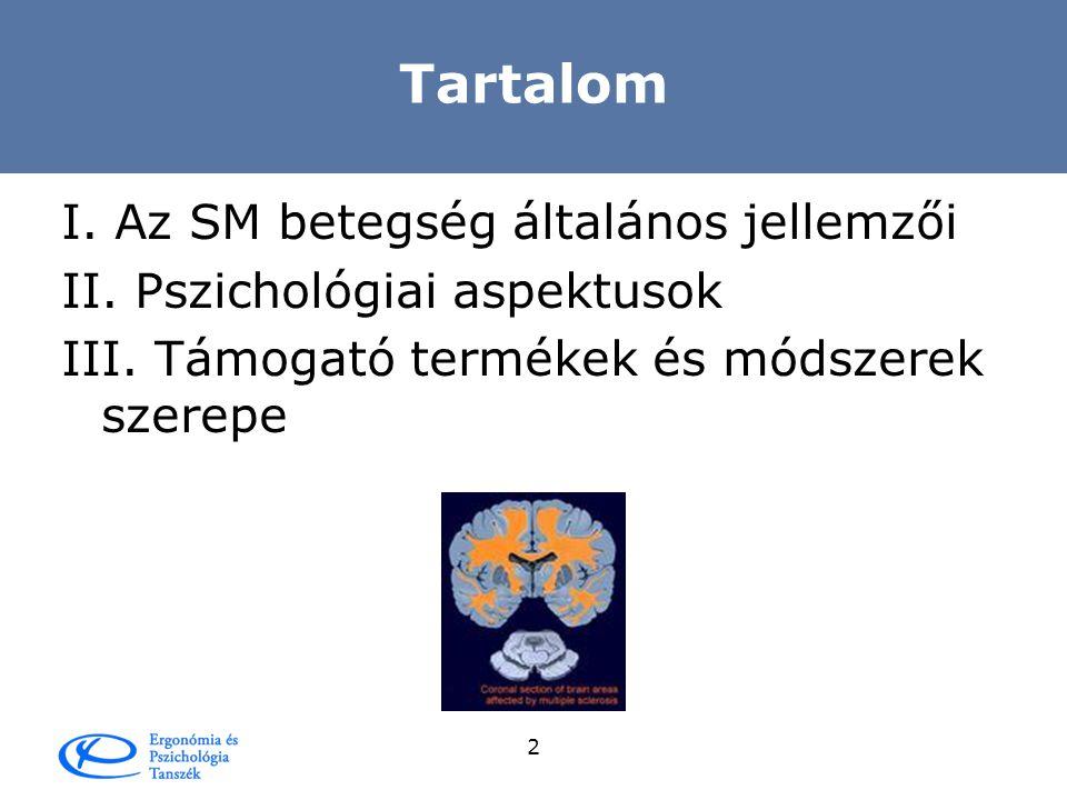 Tartalom I. Az SM betegség általános jellemzői