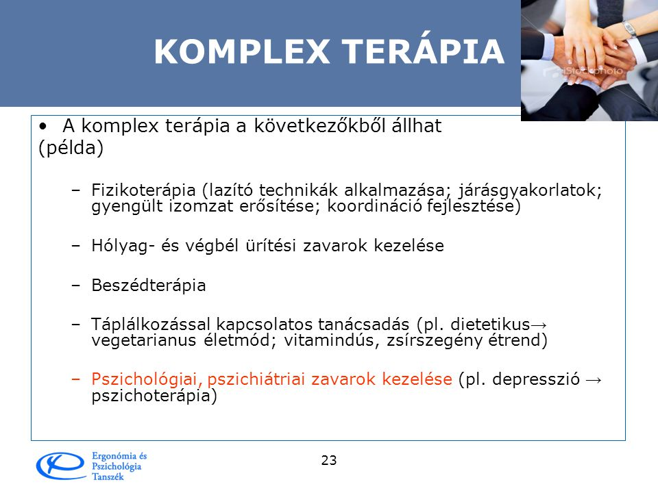 KOMPLEX TERÁPIA A komplex terápia a következőkből állhat (példa)