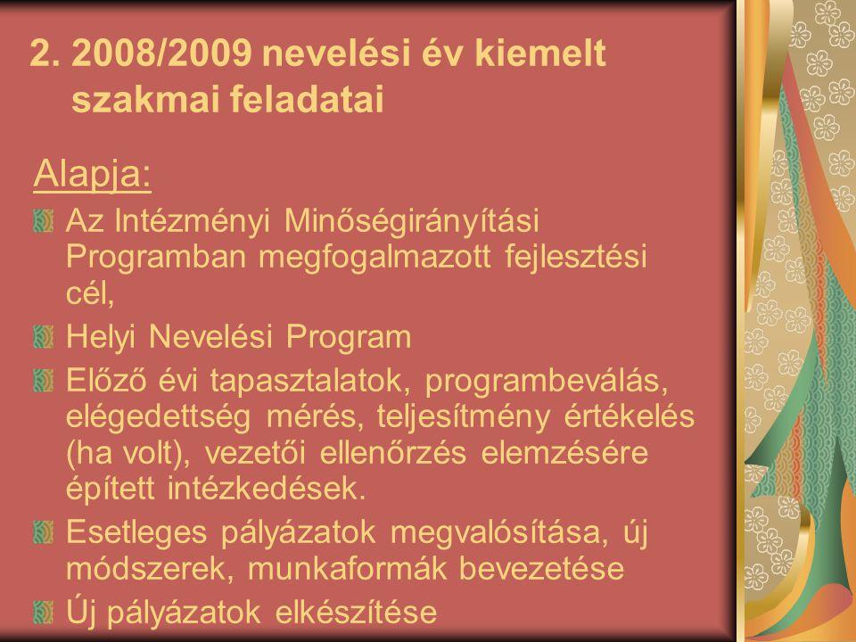 2. 2008/2009 nevelési év kiemelt szakmai feladatai