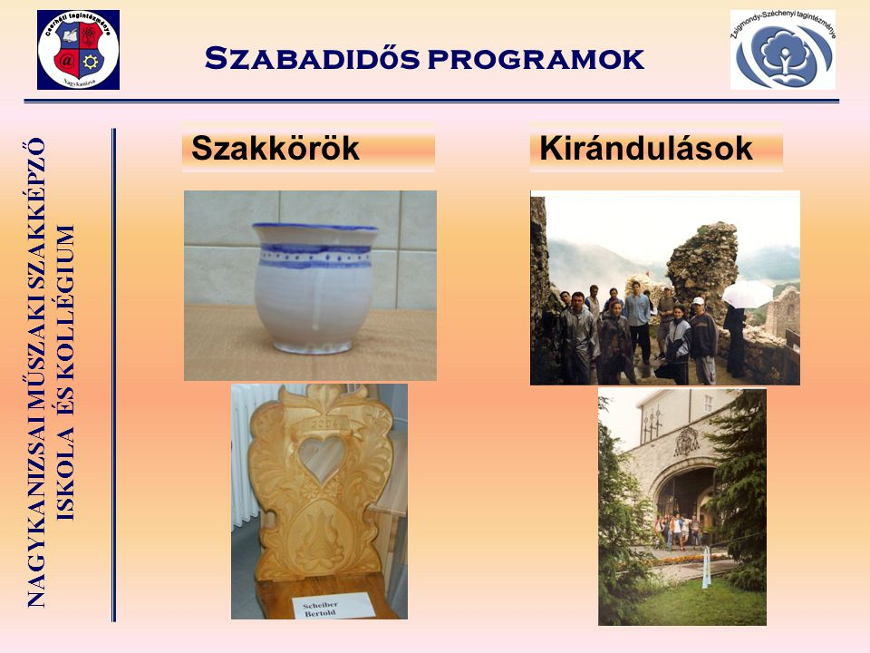 Szabadidős programok Szakkörök Kirándulások